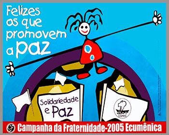 CAMPANHA DA FRATERNIDADE 2005