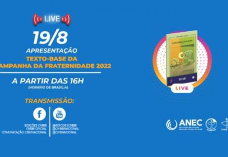 EDIÇÕES CNBB APRESENTA TEXTO-BASE DA CAMPANHA DA FRATERNIDADE 2022 EM LIVE, NESTA QUINTA-FEIRA (19), ÀS 16H