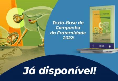 EDIÇÕES CNBB LANÇA E-BOOK DO TEXTO-BASE DA CAMPANHA DA FRATERNIDADE 2022